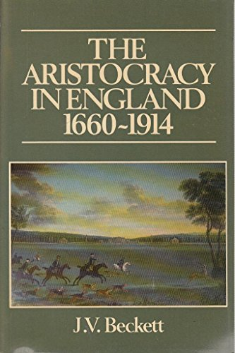 9780631160724: The Aristocracy in England, 1660-1914