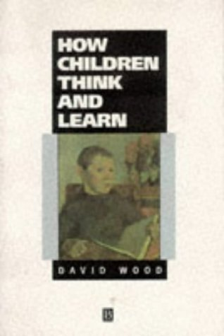 9780631161394: How Children Think and Learn: The Social Contexts of Cognitive Development (Understanding Children's Worlds)