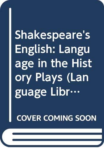 Shakespeare's English: Language in the History Plays (Language Library) (0631161473) by W. F. Bolton