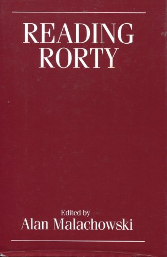 9780631161486: Reading Rorty: Critical Responses to Philosophy and the Mirror of Nature and Beyond