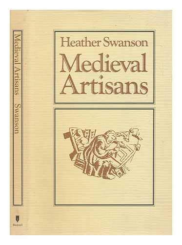 9780631161615: Medieval Artisans: An Urban Class in Late Medieval England