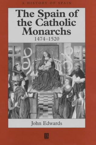 9780631161653: The Spain of the Catholic Monarchs 1474-1520 (A History of Spain)
