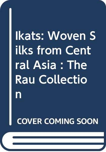 Ikats : Woven Silks from Central Asia: Pip Rau