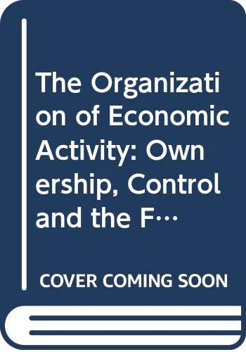 9780631161752: The Organization of Economic Activity: Ownership, Control and the Firm v. 1