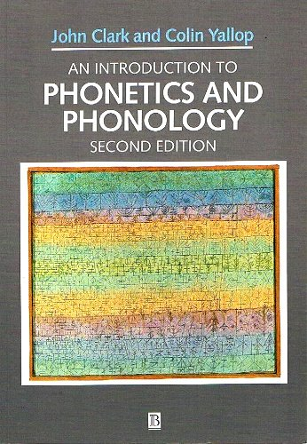 An Introduction to Phonetics and Phonology: CLARK