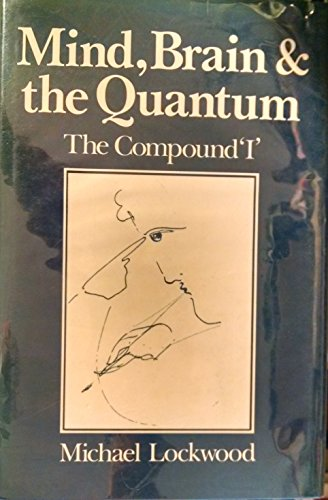 9780631161837: Mind, Brain, and the Quantum: The Compound 'I'