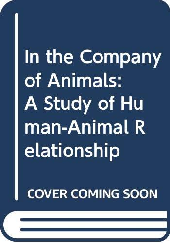 9780631161851: In the Company of Animals: Study of Human/Animal Relationships