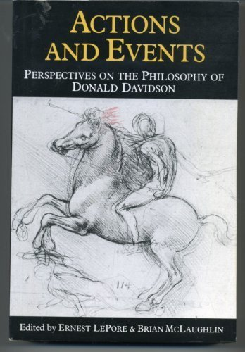 Actions and Events. Perspectives on the Philosophy of Donald Davidson: LePore, Ernest; McLaughlin, ...