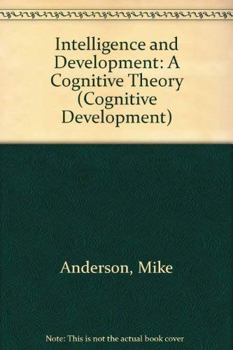 9780631161936: Intelligence and Development: A Cognitive Theory (Cognitive Development)
