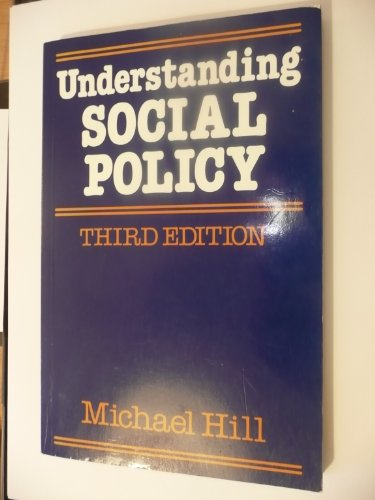 Understanding Social Policy: Hill, Michael