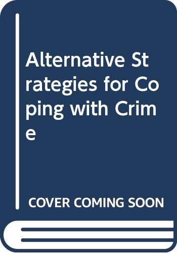 9780631162407: Alternative Strategies for Coping with Crime (Aspects of social policy)