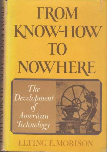 9780631163503: From know-how to nowhere: The development of American technology