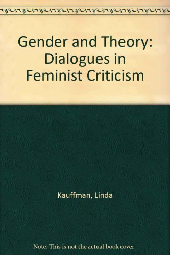 9780631163558: Gender and Theory: Dialogues in Feminist Criticism