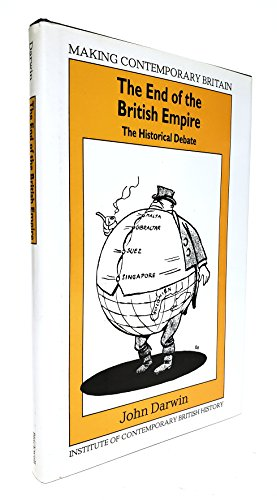 9780631164272: The End of the British Empire: The Historical Debate (Making Contemporary Britain)
