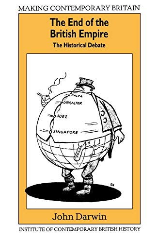 9780631164289: The End of the British Empire: The Historical Debate (Making Contemporary Britain)