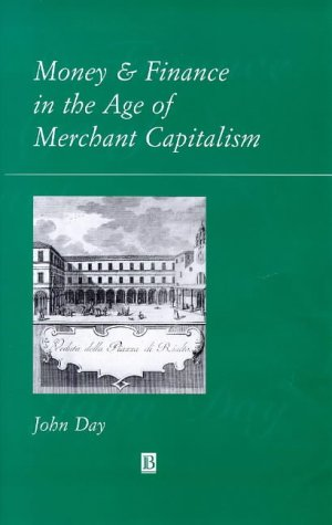 9780631164623: Money and Finance in the Age of Merchant Capitalism
