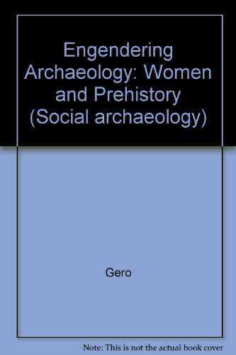 9780631165057: Engendering Archaeology: Women and Prehistory (Social archaeology)
