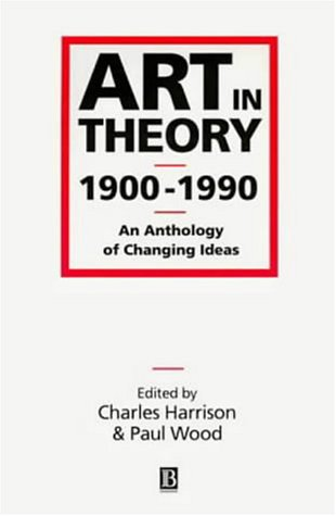 9780631165750: Art in Theory, 1900-1990. An Anthology of Changing Ideas