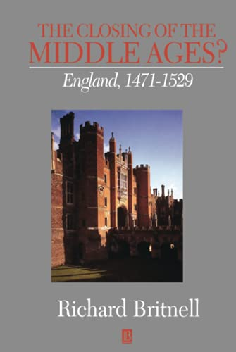 9780631165989: The Closing of the Middle Ages: England, 1471-1529