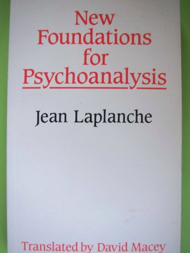 New Foundations for Psychoanalysis (English and French Edition) (0631166629) by Jean Laplanche