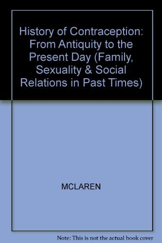 9780631167112: A History of Contraception: From Antiquity to the Present Day (Family, Sexuality & Social Relations in Past Times)
