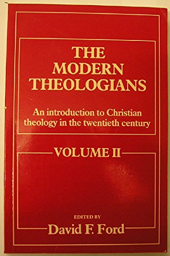 The Modern Theologians: An introduction to Christian theology in the twentieth century. Volume II