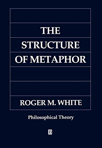 9780631168119: The Structure of Metaphor: The Way the Language of Metaphor Works (Philosophical Theory)