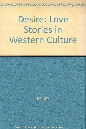 Desire: Love Stories in Western Culture: Catherine Belsey