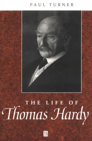 9780631168812: The Life of Thomas Hardy: A Critical Biography (Wiley Blackwell Critical Biographies)