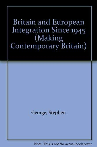 9780631168942: Britain and European Integration Since 1945 (Making Contemporary Britain)