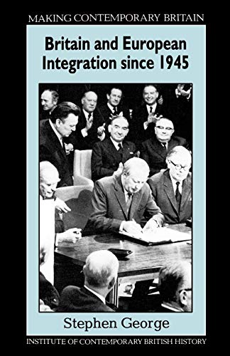9780631168959: Britain and European Integration Since 1945 (Making Contemporary Britain)