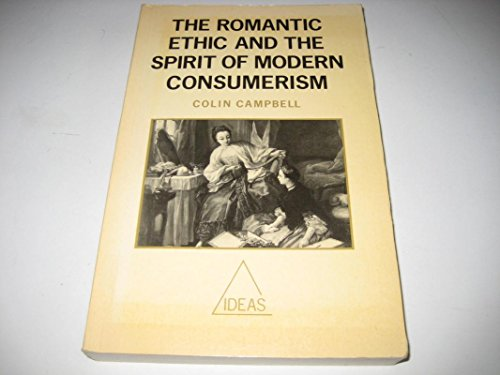 9780631169413: The Romantic Ethic and the Spirit of Modern Consumerism (Ideas)