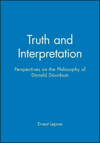Truth and Interpretation: Perspectives on the Philosophy of Donald Davidson (9780631169482) by James Higginbotham; Robert J. Matthews; Jerrold J. Katz; Akeel Bilgrami; Gilbert Harman; Barry Richards; Richard E. Grandy; Tyler Burge