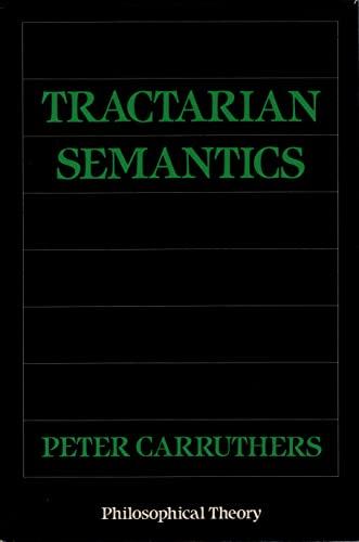 Tractarian Semantics: Finding Sense in Wittgenstein's Tractatus (Philosophy Theory): ...