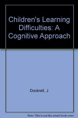 Children's Learning Difficulties: A Cognitive Approach: Dockrell, Julie, McShane,