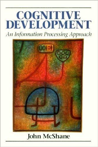 Cognitive Development. An Information Processing Approach.: McShane, John