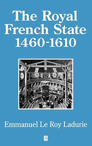 9780631170273: The French Royal State, 1460-1610 (History of France)