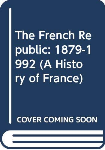 The French Republic: 1879-1992: Agulhon, M.