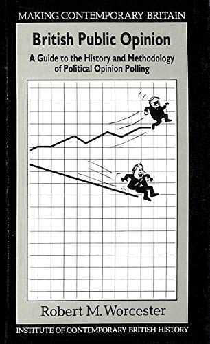 9780631170594: British Public Opinion: A Guide to the History and Methodology of Political Opinion Polling (Making Contemporary Britain)
