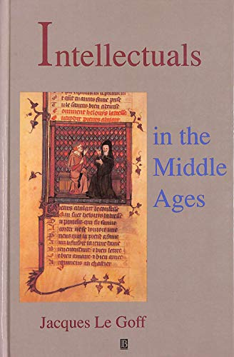 Intellectuals in the Middle Ages (9780631170785) by Le Goff, Jacques