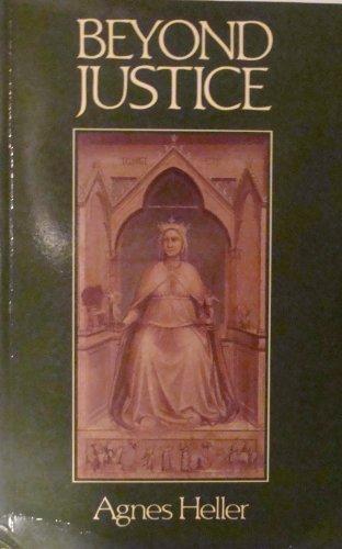 Beyond Justice: Heller, Agnes