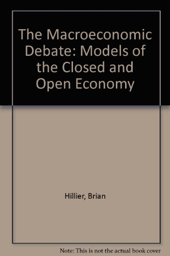 9780631170846: The Macroeconomic Debate: Models of the Closed and Open Economy