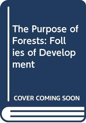 9780631171430: The Purpose of Forests: Follies of Development