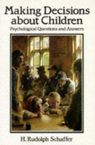 Making Decisions about Children: Psychological Questions and Answers.