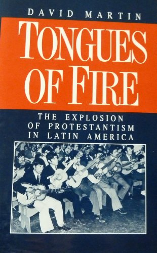 9780631171867: Tongues of Fire: The Explosion of Protestantism in Latin America