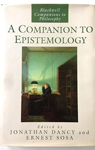 9780631172048: A Companion to Epistemology (Blackwell Companions to Philosophy)