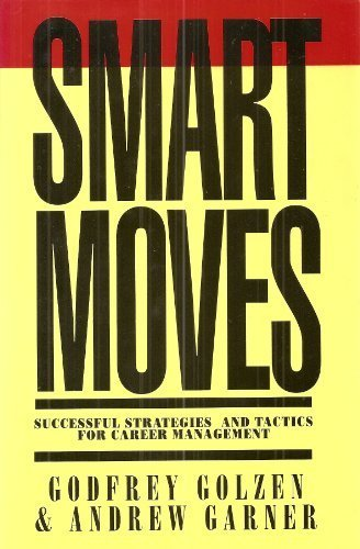 9780631172338: Smart Moves: Successful Strategies and Tactics for Career Management