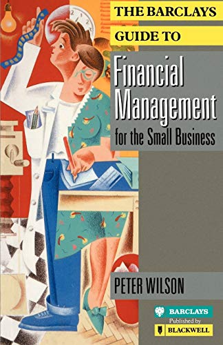 9780631172543: The Barclays Guide to Financial Management for the Small Business (Barclays Guides)