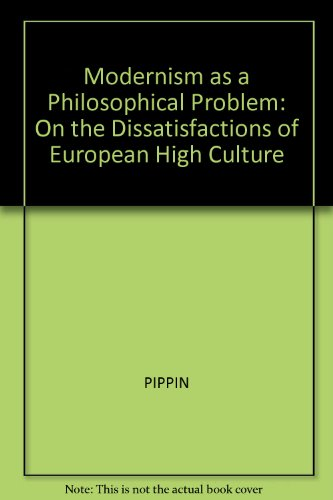 9780631172581: Modernism As a Philosophical Problem: On the Dissatisfactions of European High Culture