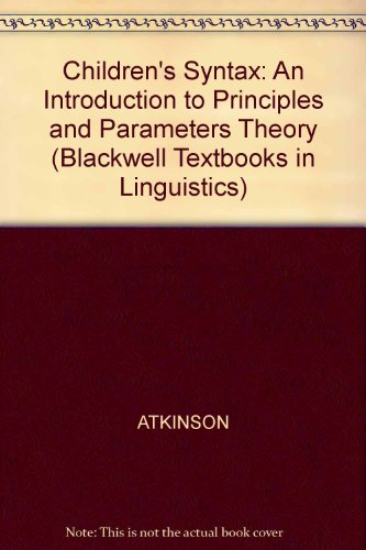 9780631172680: Children's Syntax: An Introduction to Principles and Parameters Theory (Blackwell Textboook in Linguistics)